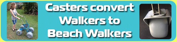 Casters convert beach walkers